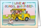 I Love My School bus Driver Card