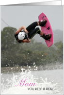 Pink Wakeboard Mom Keep it Real Mother's Day Real Interesting card