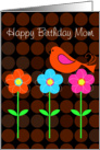 Birthday for Mom with graphic birdie and flowers card