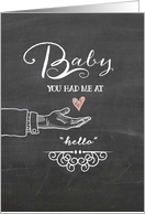 Baby, You Had Me at Hello - Be My Wife on Our Wedding Day card