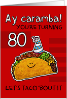 80 years old - Birthday Taco humor card