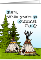 Sister - Thinking of you at summer camp - teepees card
