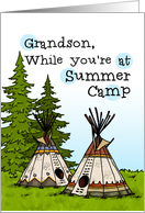 Grandson - Thinking of you at summer camp - teepees card