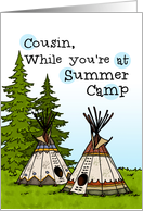Cousin - Thinking of you at summer camp - teepees card