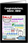 Customizable Congratulations Dentist for Sister-Dental Terms Art card