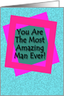 The Most Amazing Man! card