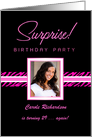 Surprise Birthday Party Invitations with Your Custom Photo - Hot Pink Zebra Stripes on Black card