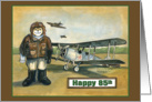 Happy Birthday, Pilot 85 years card
