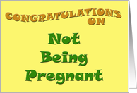 Congratulations on Not Being Pregnant card