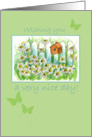 Have a Nice Day Daisy Flower Garden Birdhouse Butterflies card