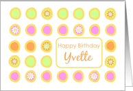 Happy Birthday Yvette Bright Flowers Colorful Polka Dots card