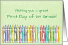 Wishing You a Great First Day of 1st Grade Color Crayons card