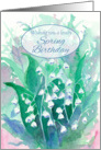 Wishing You A Lovely Spring Birthday Lily of the Valley Flowers card