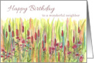 Happy Birthday To A Wonderful Neighbor Cattails Meadow card