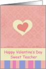 Happy Valentine's Sweet Teacher Pink Heart card
