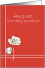 August Happy Birthday Greetings White Poppy Flower Drawing card