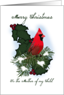 To The Mother of My Child, Merry Christmas, Holly Pine Tree Cardinal card