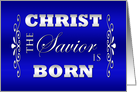 Christian Religious Christmas Card -- Christ the Savior is Born card