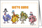 Thanksgiving Turkeys We're Game card