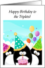 Happy Birthday Triplets,Three Penguins with Cake and Party Hats card