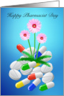 Happy Pharmacist Day, Pills and Flowers card