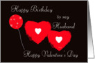 Happy Birthday Happy Valentine's day husband card