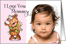 I Love You Mommy- Teddy Bear - Birthday Photo Card