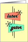 Retro Later Gator - Vacation Card