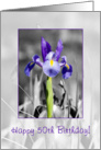 Happy 50th Birthday - Selectively colored blue iris card