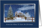Christmas, From Our Home to Yours, Winter Scene card