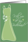 Will you be my Bridesmaid? Sage card
