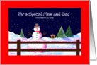 Christmas Card, Special Mom and Dad, Snowman, 'A Christmas Welcome' card