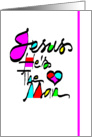 Happy Birthday, Religious Calligraphy Greeting Card, 'Jesus He's The Man' card