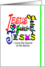 Happy Birthday, Religious Calligraphy Greeting Card, 'JESUS, I Love the Sound of His Name, card