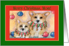 Merry Christmas Mom. Christmas Corgis. card