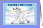 Season's Greetings, white poodle on ice skates. card