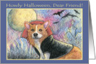 Happy Halloween Friend, spooky Corgi. card