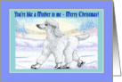 Merry Christmas, like a mother to me, white poodle on ice skates card