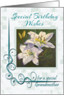 Special Birthday Wishes for Grandmother - White Lilies painting card