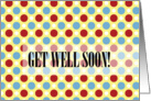 Fun Dots - Get Well Soon card