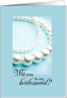 Will You be my Bridesmaid, Pearls? card