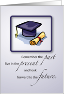 Remember the past, live in the present and look forward to the future. card