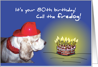 80th Birthday! Call the firedog! card