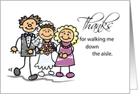 Thanks for Walking Me Down the Aisle, Bride, Mom, Dad, Stick Figures card