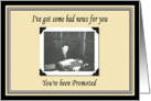 Youve been Promoted Greeting Card