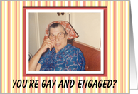 Gay or Lesbian Engaged Congratulations - FUNNY card