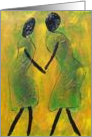 Welcome Back - Ethnic African Art Note Card Sisterhood Series card
