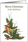 Merry Christmas To Hairdresser: Holly, English Robin, Original Art card