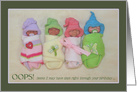 Belated Birthday, Slept Right Through It; Cute Sleeping Clay Babies card