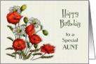 Happy Birthday to Special Aunt, Red Poppies, Daisies, Floral Art card